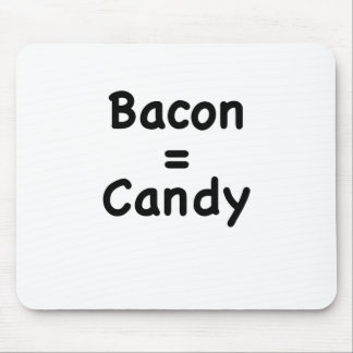 Bacon = Candy Mouse Pad