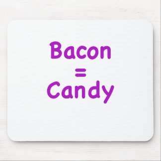Bacon = Candy Mousepads