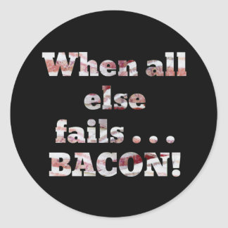 Bacon Doesn't Fail Round Sticker