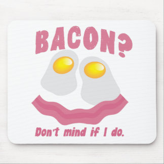 BACON Don t mind if I do Mousemat