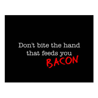 Bacon Don't Bite the Hand Postcard