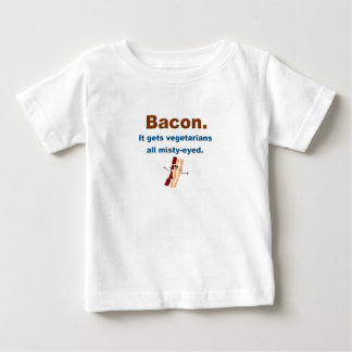 Bacon gets vegetarians misty-eyed baby T-Shirt