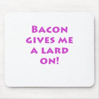 Bacon Gives me a Lard On Mousepads