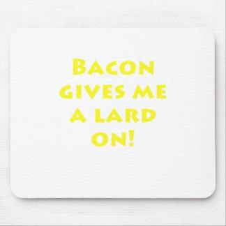 Bacon Gives me a Lard On Mousepad