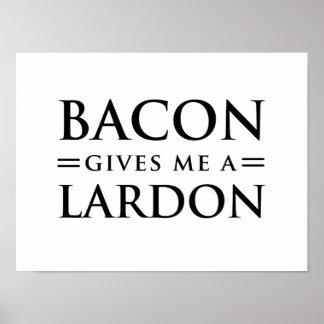 Bacon Gives Me A Lardon Poster