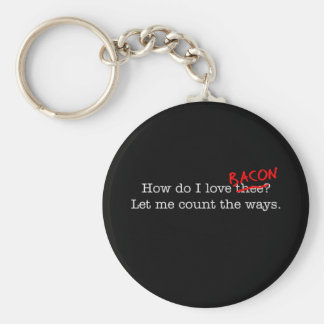 Bacon How Do I Love Thee Basic Round Button Key Ring