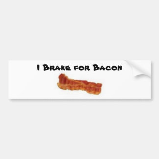 bacon, I Brake for Bacon Bumper Sticker