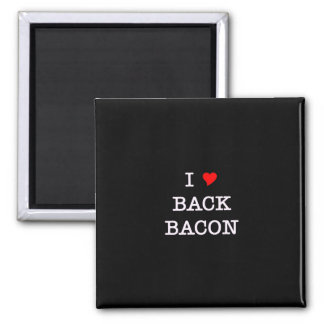 Bacon I Love Back Magnet