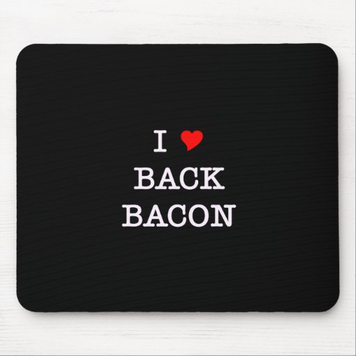 Bacon I Love Back Mouse Pads
