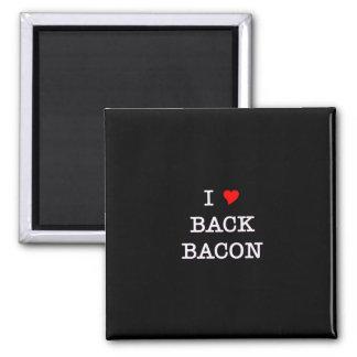 Bacon I Love Back Square Magnet