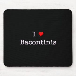 Bacon I Love Bacontinis Mousepad