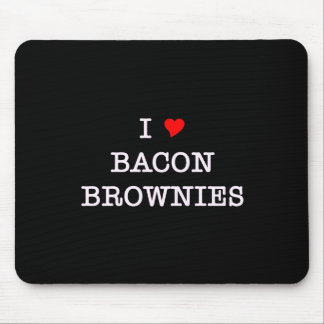 Bacon I Love Brownies Mousepads