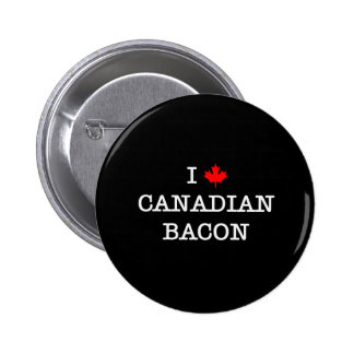 Bacon I Love Canadian Buttons