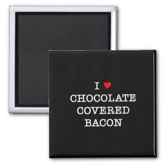 Bacon I Love Chocolate Square Magnet