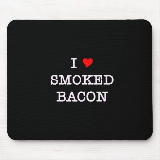 Bacon I Love Smoked Mouse Pads