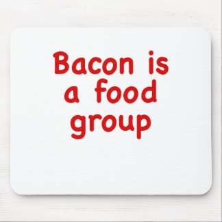 Bacon is a Food Group Mouse Pad