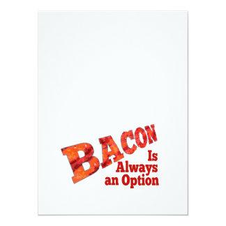 Bacon is Always an Option! 14 Cm X 19 Cm Invitation Card