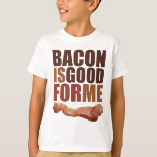 Bacon is Good for Me Shirts