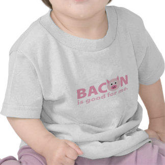 Bacon is Good for Me Tshirt