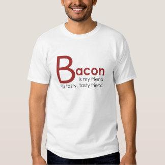 BACON is my friend T Shirt