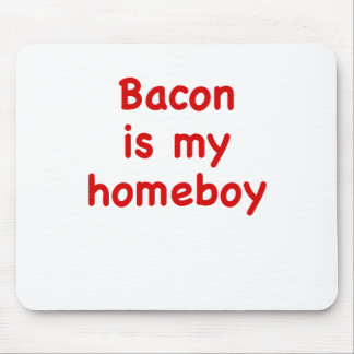 Bacon is my Homeboy Mouse Pads