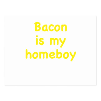 Bacon is my Homeboy Post Cards