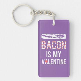 Bacon is my Valentine Bacon is My True Love Single-Sided Rectangular Acrylic Key Ring