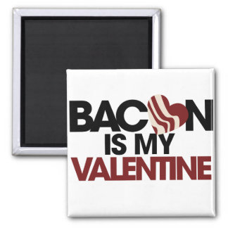Bacon is my Valentine Square Magnet
