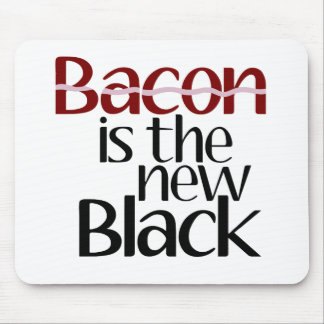 Bacon is the new Black Mouse Pad
