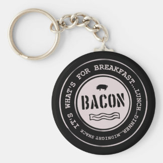 Bacon It's What's For Breakfast Lunch Dinner Basic Round Button Key Ring