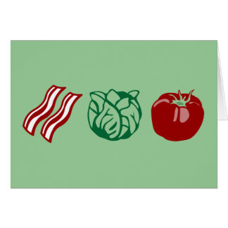 Bacon Lettuce & Tomato - The BLT! Greeting Card