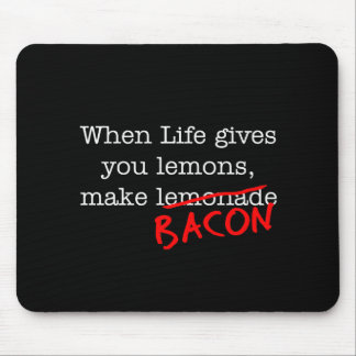 Bacon Life Gives You Mouse Pad