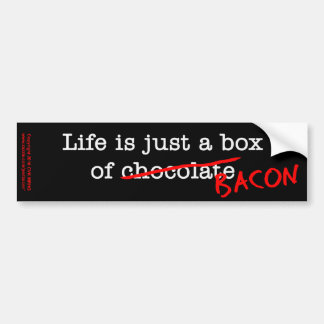 Bacon Life is Just Car Bumper Sticker