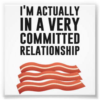 Bacon Love - A Serious Relationship Photo Print