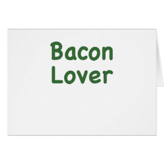 Bacon Lover Greeting Cards