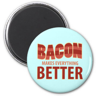 Bacon Makes Everything Better 6 Cm Round Magnet