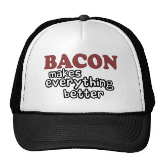 bacon makes everything better cap