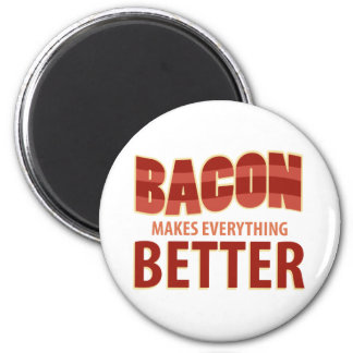 Bacon Makes Everything Better Refrigerator Magnet