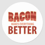 Bacon Makes Everything Better Round Sticker