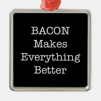 BACON Makes Everything Better Silver-Colored Square Decoration