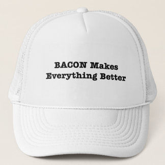 BACON Makes Everything Better Trucker Hat