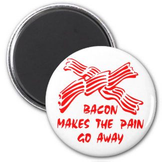 Bacon Makes The Pain Go Away Fridge Magnets