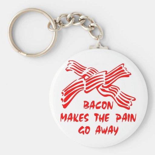 Bacon Makes The Pain Go Away Key Chain