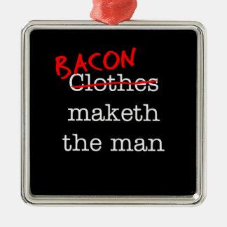 Bacon Maketh the Man Square Metal Christmas Ornament