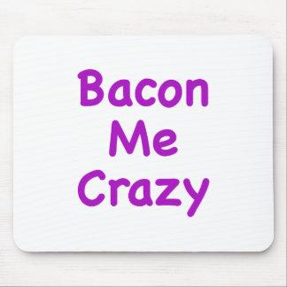Bacon Me Crazy Mousepads