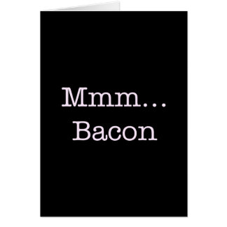 Bacon Mmm Card