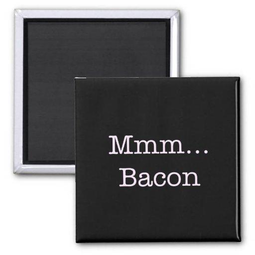 Bacon Mmm Fridge Magnets