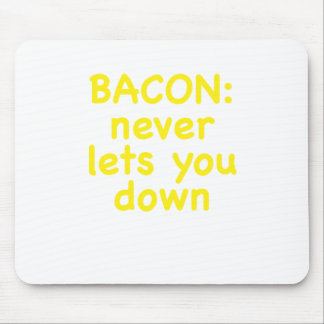 Bacon Never Lets You Down Mouse Pad