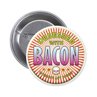 Bacon Obsessed R Pinback Buttons