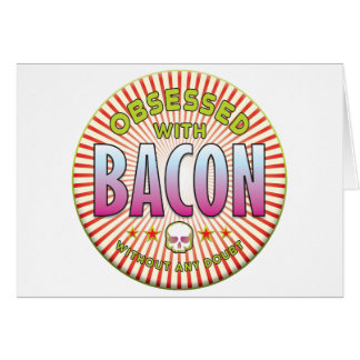 Bacon Obsessed R Card
